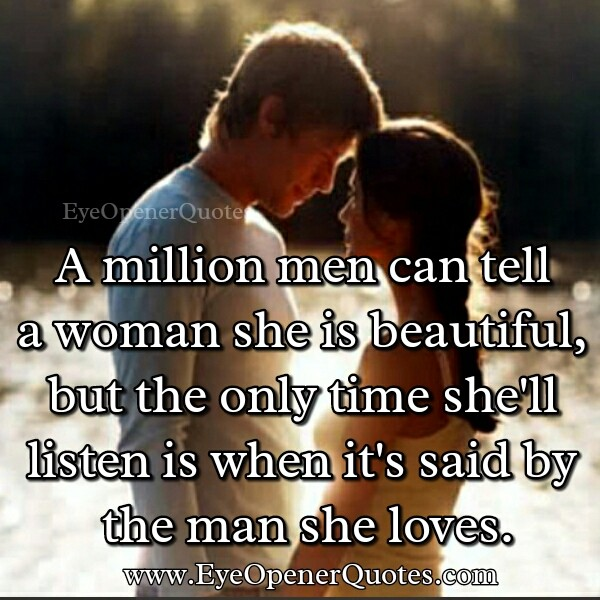 A million men can tell a woman she is beautiful