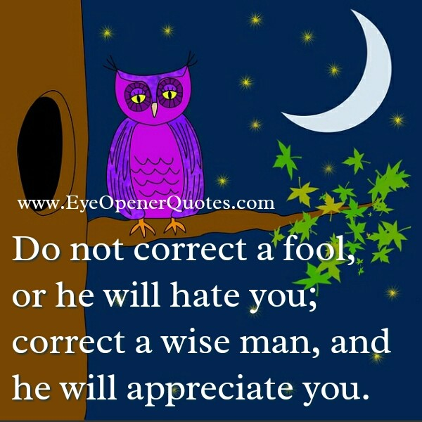 Don't correct a fool