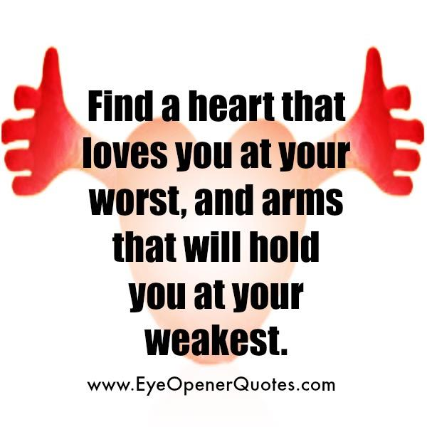 Find a Heart that loves you at your worst