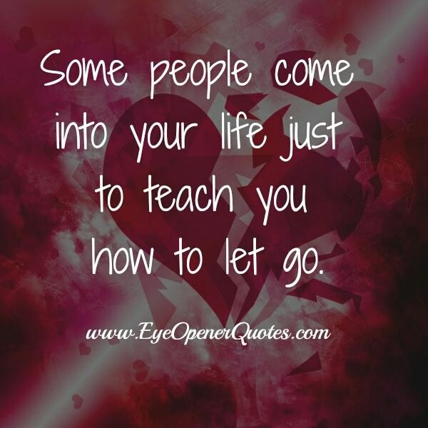 Some people teach you just how to let go