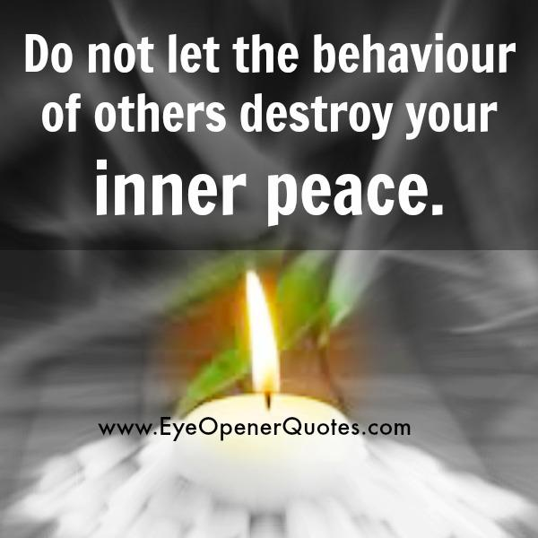 Don't let others destroy your inner peace
