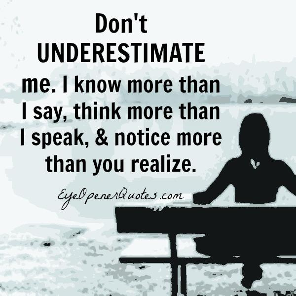 Don't underestimate anyone