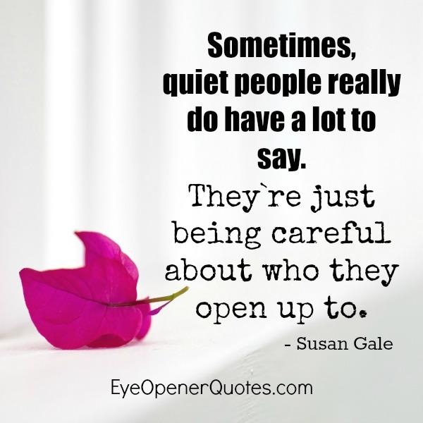 Sometimes quiet people do have a lot to say