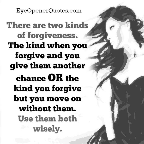 There are two kinds of forgiveness