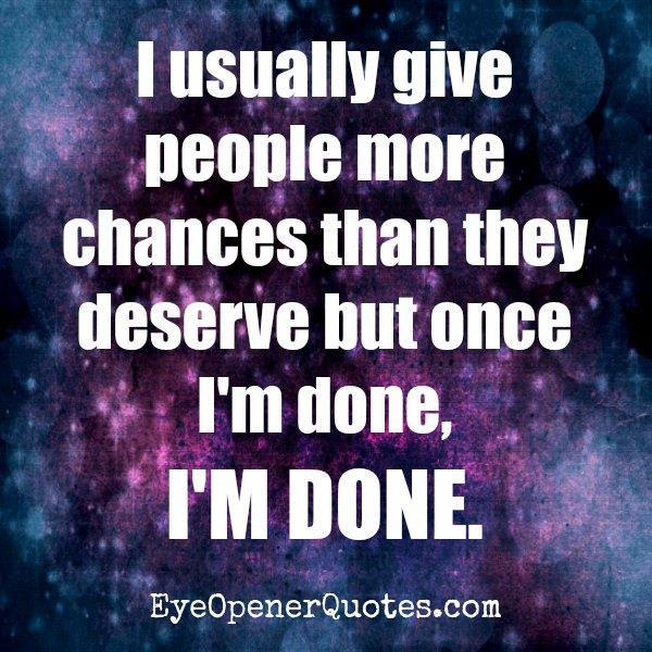 Usually give more chances to people