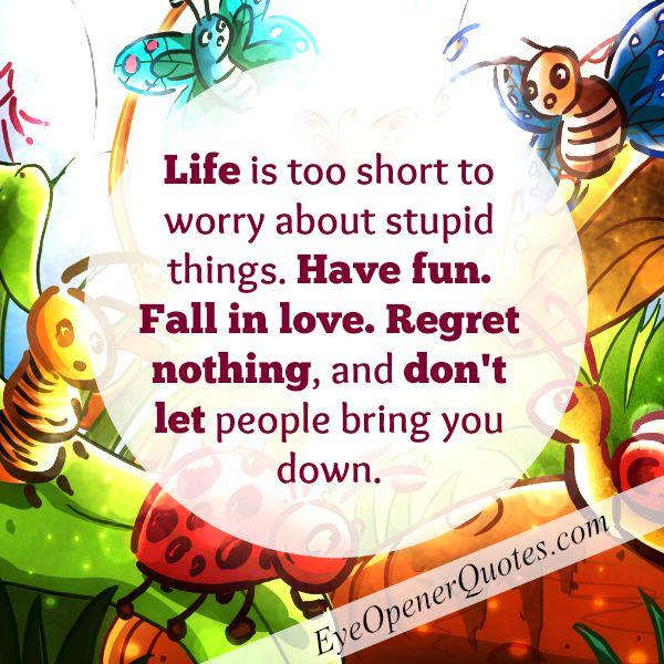 Fall in Love & Regret nothing in Life