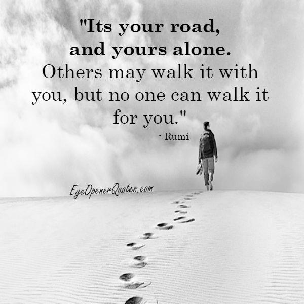 It's your road & yours alone