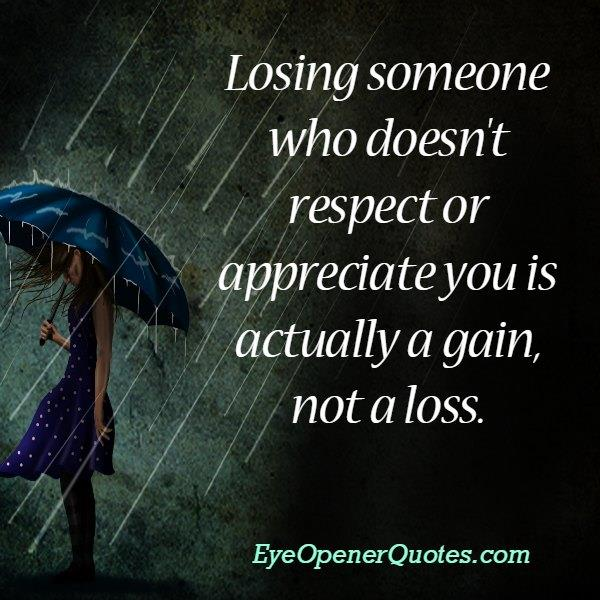 Losing someone who doesn't respect you