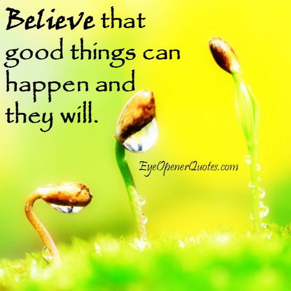 Good things can happen and they will