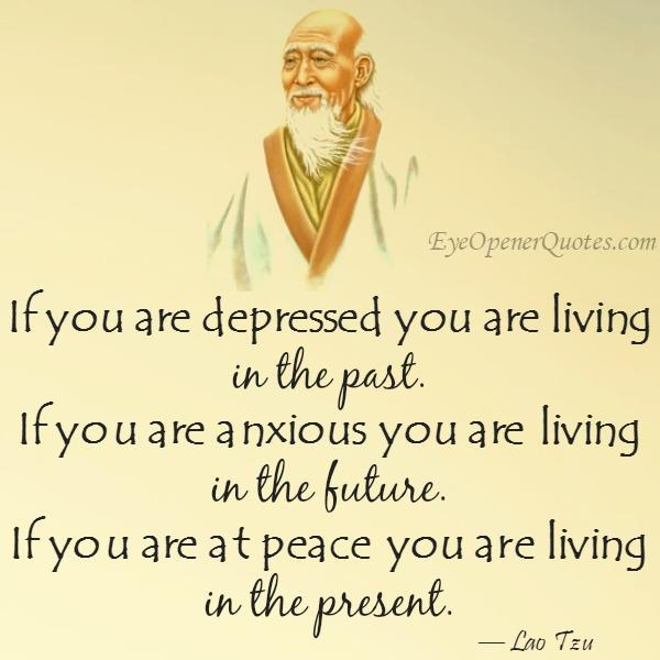 If you are depressed you are living in the past