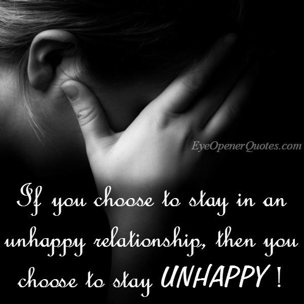 If you choose to stay in an unhappy relationship