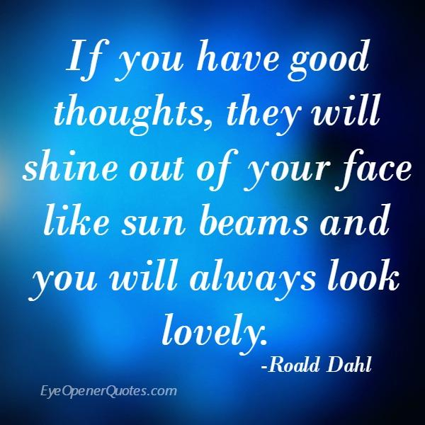 If you have good thoughts