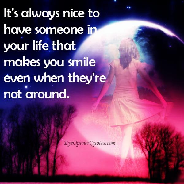 Quotes About Having Someone In Your Life: It's Always Nice To Have Someone In Your Life
