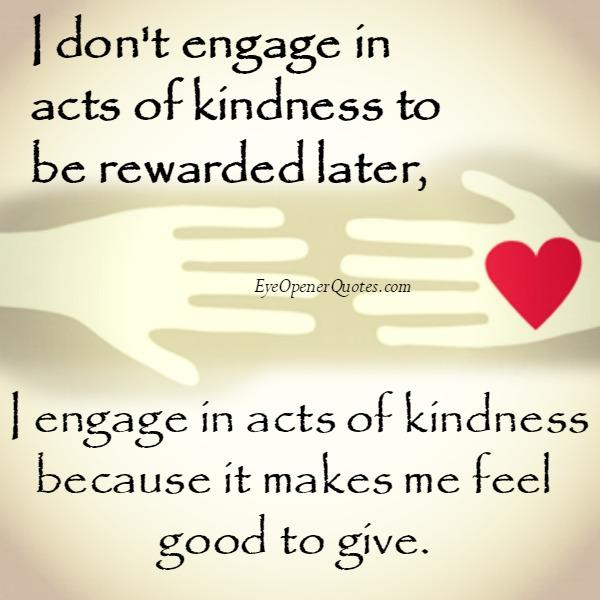 Kindness makes you feel good to give