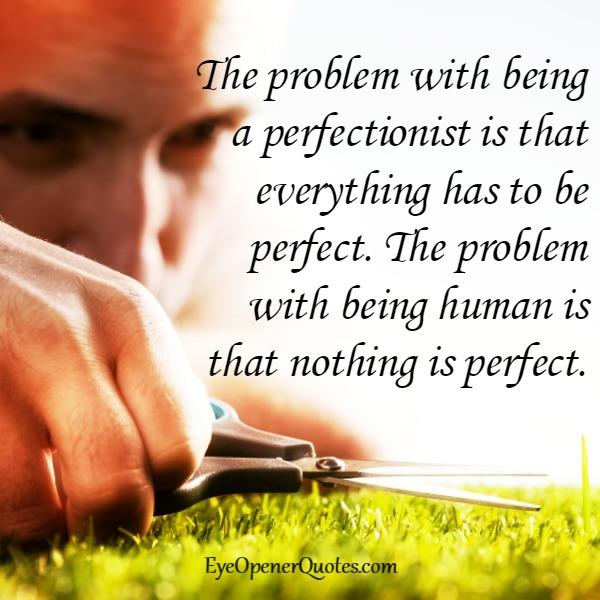 The problem with being a perfectionist