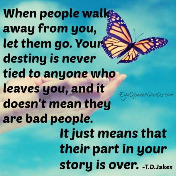 When people walk away from you, let them go