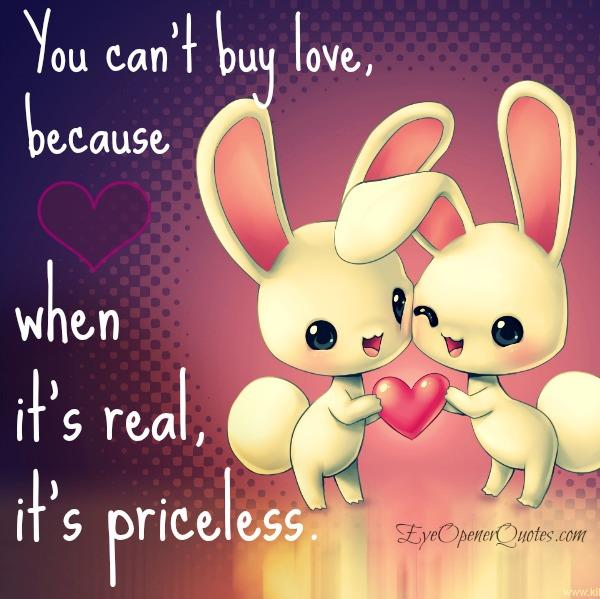 You can't buy love in your life