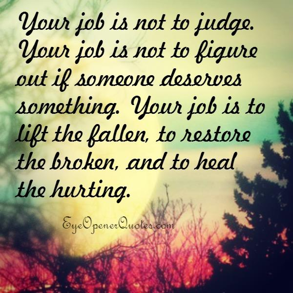 Your job is to heal the hurting
