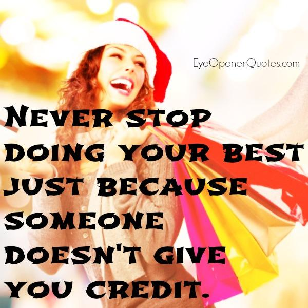 Just because someone doesn't give you credit