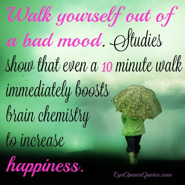 Walk yourself out of a bad mood