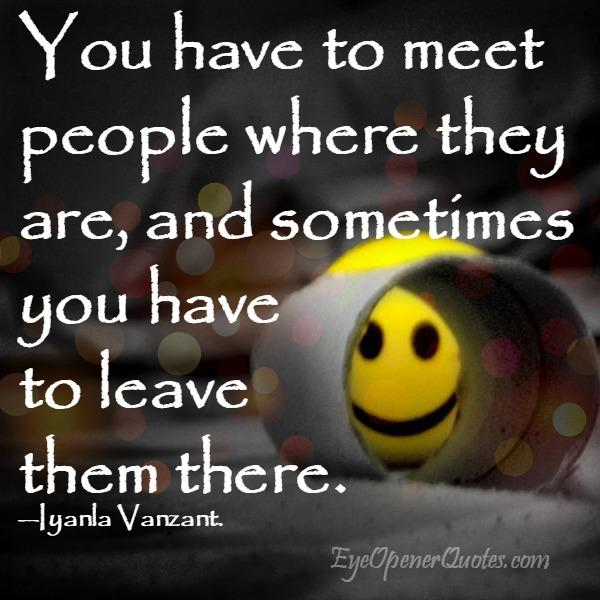 You have to meet people where they are