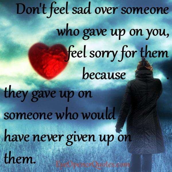 Someone who gave up on you