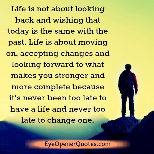 Life is about moving on & accepting changes