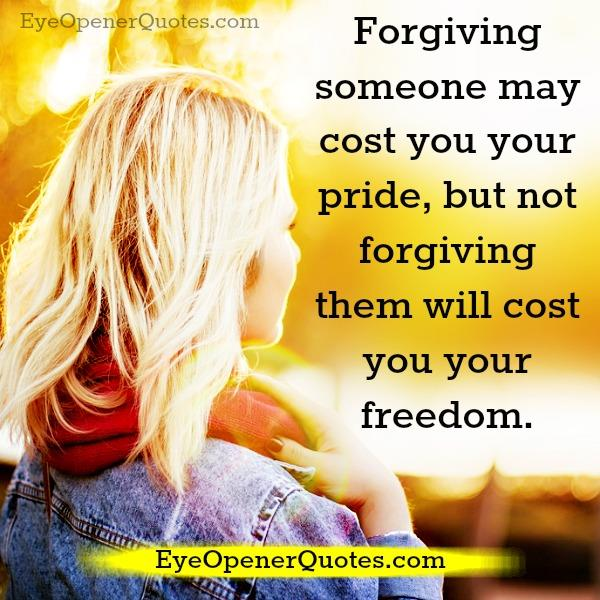 Forgive someone may cost you your pride