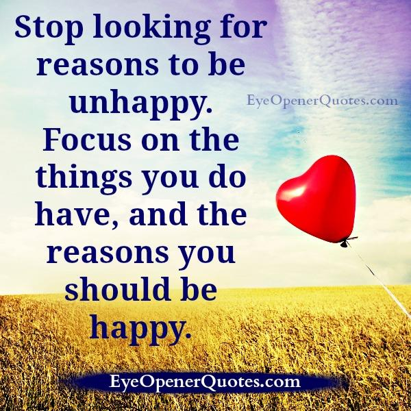 Stop looking for reasons to be unhappy