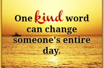 one-kind-word-can-change-someones-entire-day