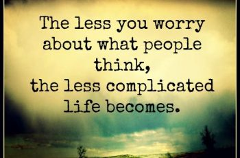 the-less-you-worry-about-what-people-think-about-you